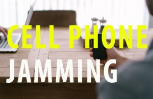 CELL PHONE JAMMING ILLEGAL