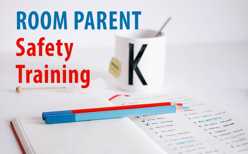 ROOM PARENT SAFETY TRAINING